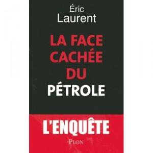 la-face-cachee-du-petrole-eric-laurent