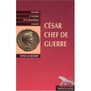 cesar-chef-de-guerre-yann-le-bohec1