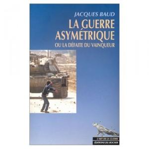 la-guerre-asymetrique-jacques-baud