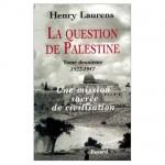 la-question-de-palestine-to2-laurens