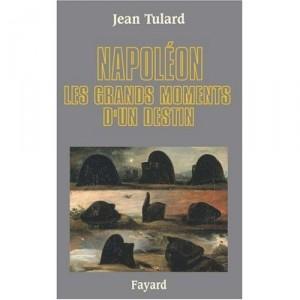 napoleon-les-grands-moments-dun-destin-jean-tulard