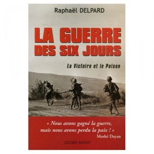 la-guerre-des-six-jours-raphael-delpard