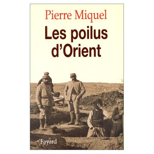 Les poilus d'Orient Pierre Miquel