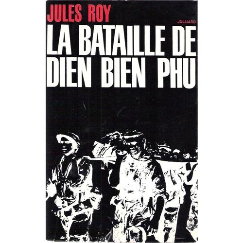 Bataille de Dien Bien Phu Jules Roy