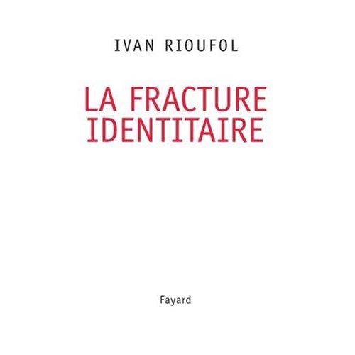 La fracture identitaire Ivan Rioufol