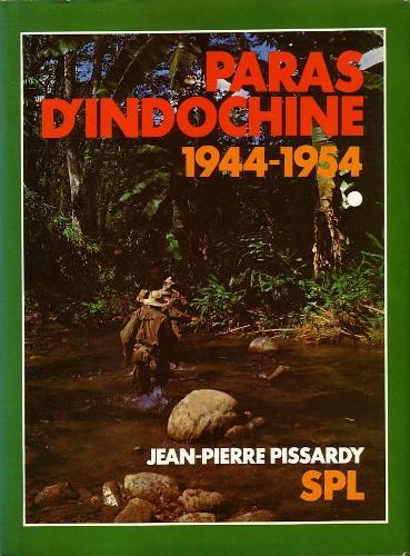 La légende des paras français est bien née en Indochine Paras-dIndochine-Pissardy
