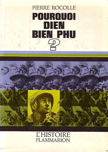 Pourquoi Dien Bien Phu Pierre Rocolle