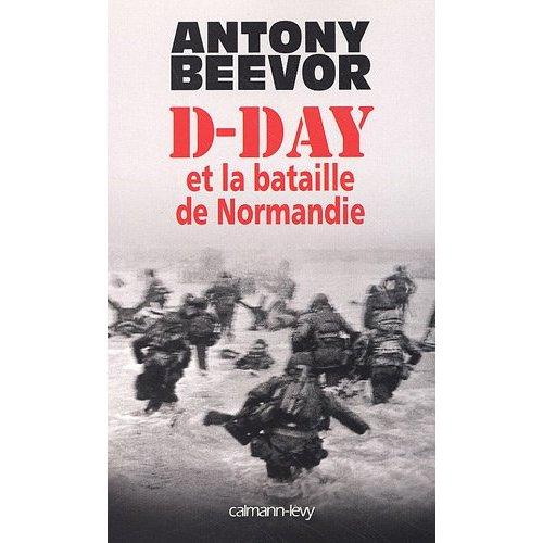 Les Allemands pouvaient-ils repousser le débarquement en Normandie ? - Page 2 D-Day-et-la-bataille-de-Normandie-Anthony-Beevor