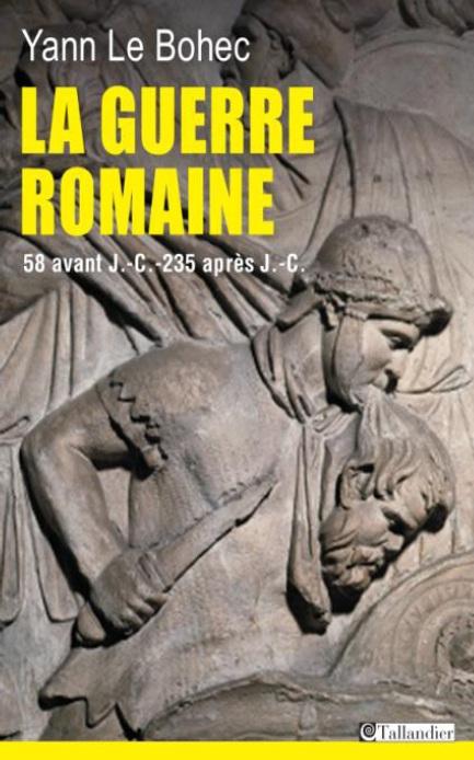 La guerre romaine Yann Le bohec