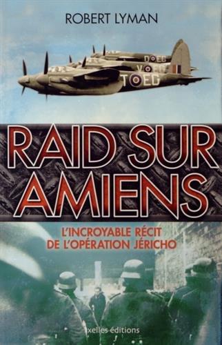 Raid sur Amiens Robert Lyman