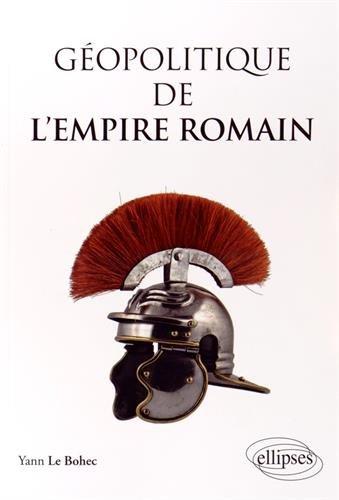 Géopolitique de l'empire romain Yann Le Bohec