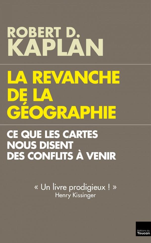 La revanche de la géographie Robert Kaplan