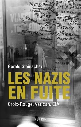 Les nazis en fuite Gerald Steinacher