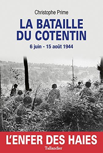 La bataille du Cotentin. Christophe Prime
