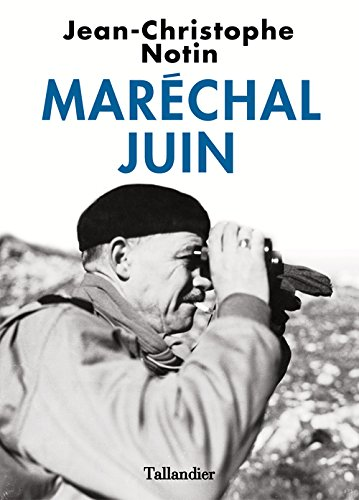 Maréchan Juin JC Notin Biographie