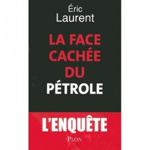 la-face-cachee-du-petrole-eric-laurent