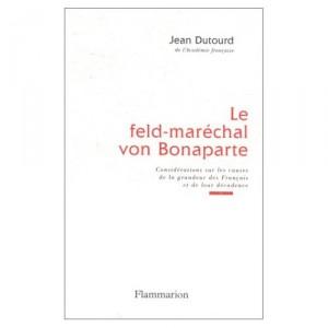le-feld-marechal-von-bonaparte-jean-dutourd
