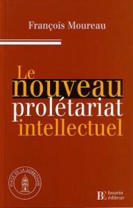 le-nouveau-proletariat-intellectuel-francois-moureau