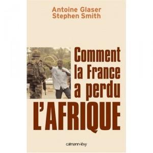 comment-la-franc-a-perdu-lafrique-glaser-smith