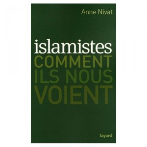 islamistes-comment-ils-nous-voient-anne-nivat