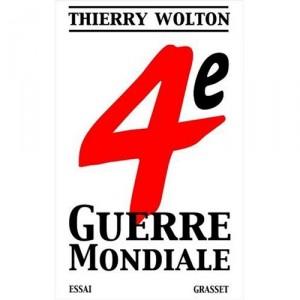 quatrieme-guerre-mondiale-thierry-wolton