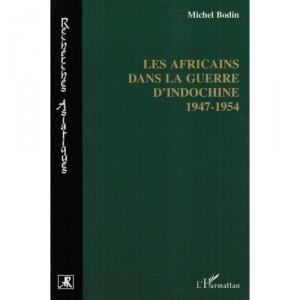 Les africains dans la guerre d'Indochine Michel Bodin