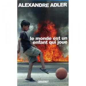 le-monde-est-un-enfant-qui-joue-alexandre-adler