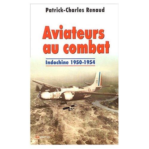 Aviateurs au combat Patrick-Charles Renaud