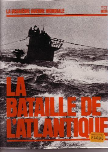 La bataille de l'Atlantique Time Life