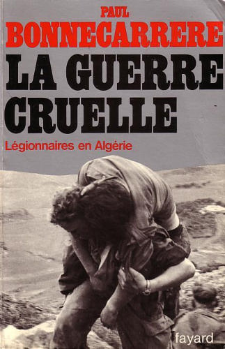 La guerre cruelle par Paul Bonnecarrere