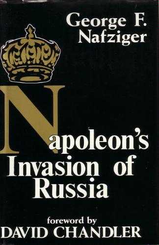 Napoleon's invasion of Russia George Naftziger
