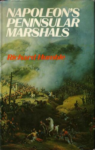 Napoleons's peninsular marshals Richard Humble