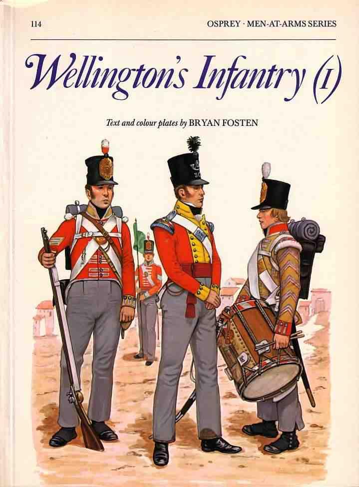 Wellington's infantry 1 Bryan Fosten
