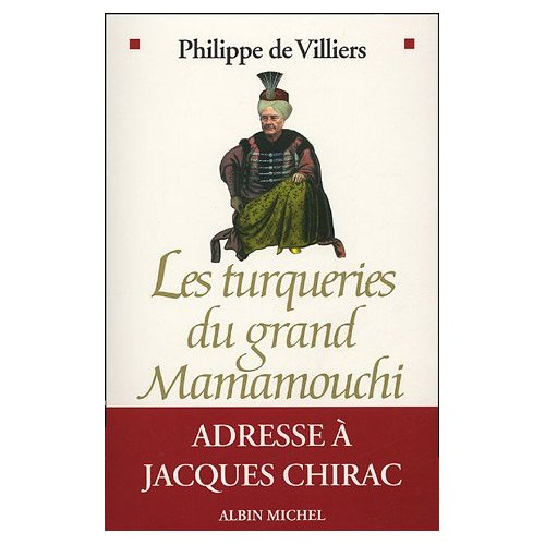 Les turqueries du grand mamamouchi Philippe de Villiers
