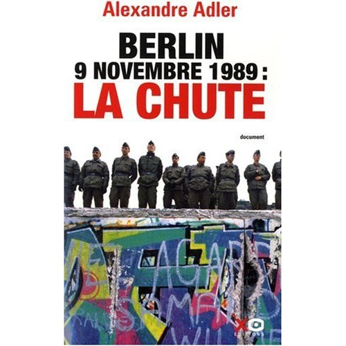 Berlin La chute Alexandre Adler