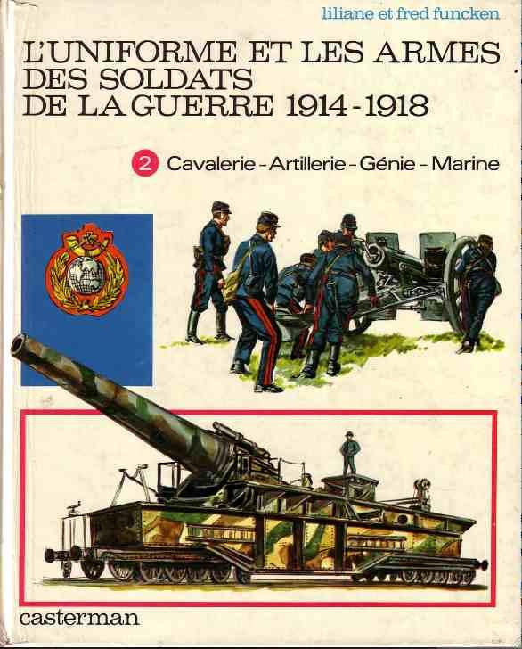 L'uniforme et les armes des soldats de la guerre 1914-1918 Funcken Tome 2