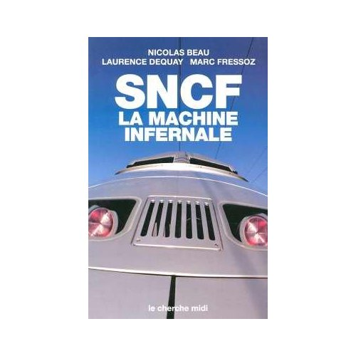 SNCF la machine infernale