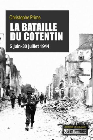 La bataille du Cotentin Christophe Prime