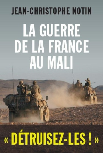 La guerre de la France au Mali JC Notin