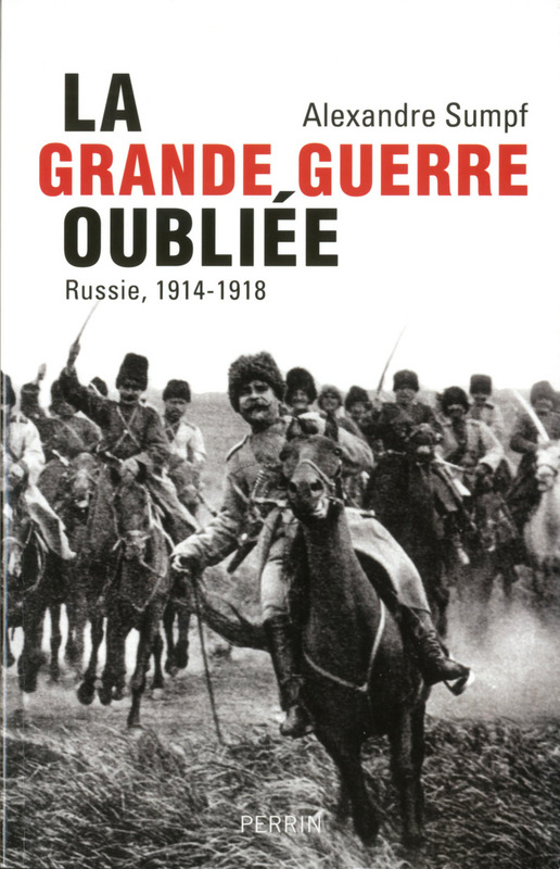 La grande guerre oubliée Alexandre Sumpf