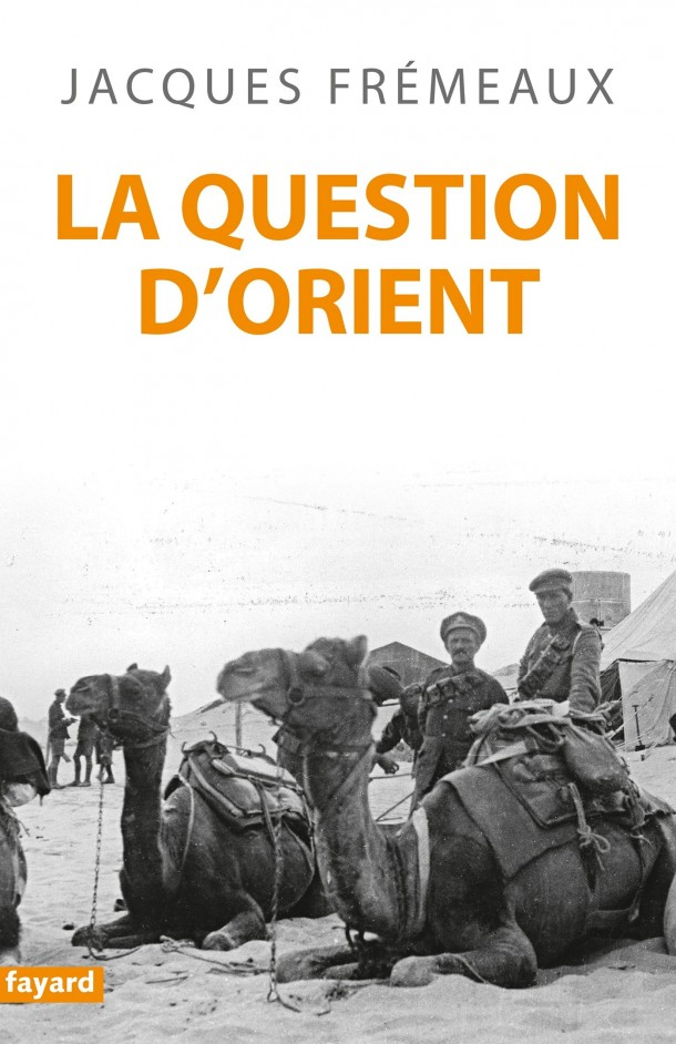 La question d'Orient Jacques Frémeaux