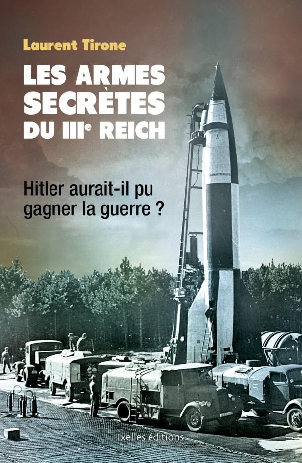 Les armes secrètes du IIIe reich Laurent Tirone