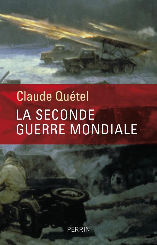 La seconde guerre mondiale Claude Quétel