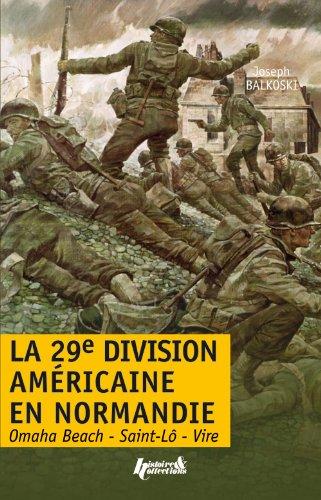 La 29e division américaine en Normandie Joseph Balkoski