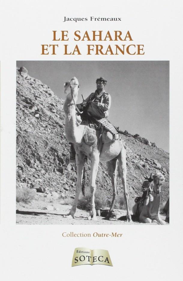 Le Sahara et la France Jacques Frémeaux