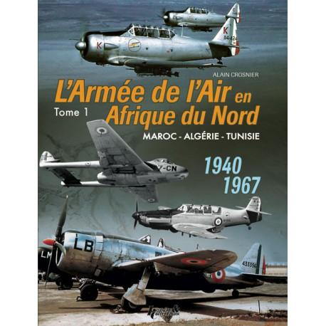 larmee-de-lair-en-afn-maroc-algerie-tunisie-1940-1967