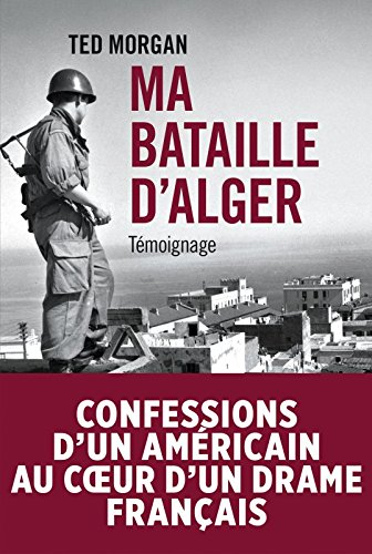 Ma bataille d'ALger Ted Morgan
