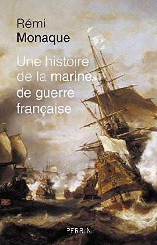 Une histoire de la marine de guerre française Rémi Monaque
