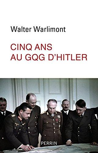 Cinq ans au GQG de Hitler Warlimont