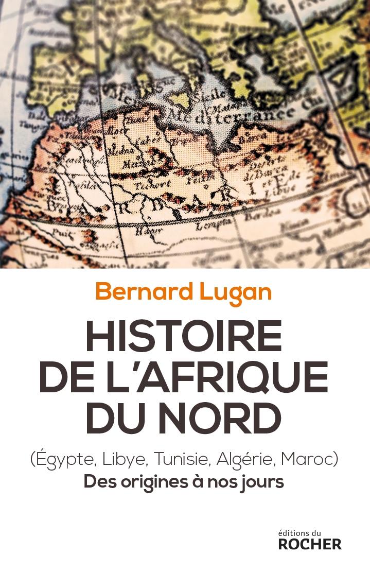 Histoire de l'Afrique du Nord Bernard Lugan